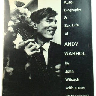 The Autobiography and Sex Life of Andy Warhol Wilcock, John Biographies