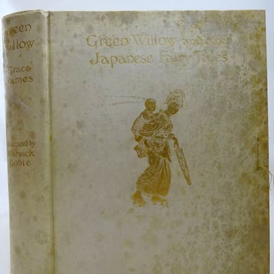 GREEN WILLOW AND OTHER JAPANESE FAIRY TALES James, Grace