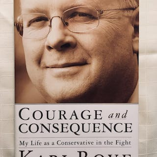 Courage and Consequence: My Life as a Conservative in the Fight Rove