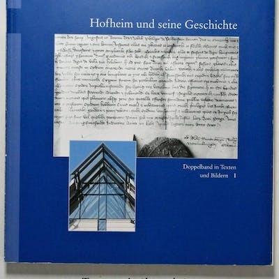 Hofheim und seine Geschichte Doppelband in Texten und Bildern I / II