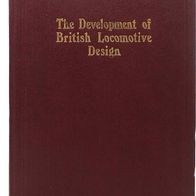 The DEVELOPMENT Of BRITISH LOCOMOTIVE DESIGN Ahrons, E. L. Potpourri