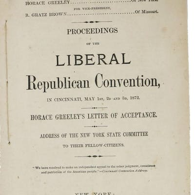 PROCEEDINGS Of The LIBERAL REPUBLICAN CONVENTION