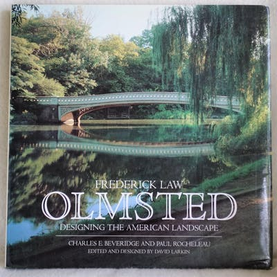 Frederick Law Olmsted: Designing the American Landscape Beveridge, Charles E.