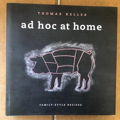 Ad Hoc at Home Family-Style Recipes Keller, Thomas. Cooking
