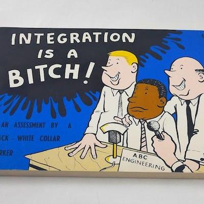 Integration is a Bitch! An Assessment by a Black