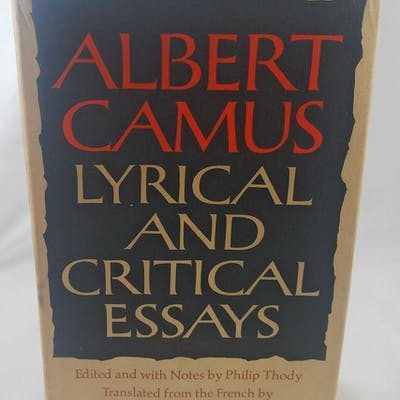 Lyrical and Critical Essays. Edited and with Notes by Philip Thody Albert Camus