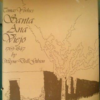 TOMAS YORBA'S SANTA ANA VIEJO 1769-1847