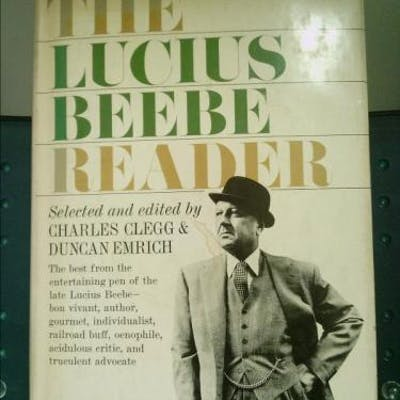 The Lucius Beebe Reader Clegg, Charles & Emrich, Duncan (editors).