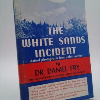The White Sands Incident Fry, Daniel W