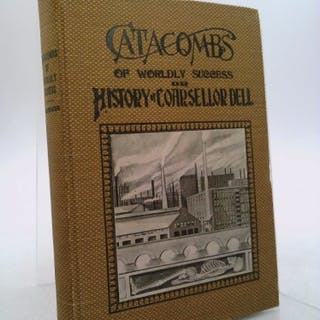 Catacombs of Worldly Success: Or History of Coarsellor Dell Messenger, F.M.