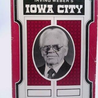 Irving Weber's Iowa City (Volume Three) Weber, Irving