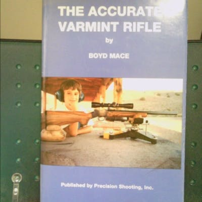 The Accurate Varmint Rifle Boyd Mace