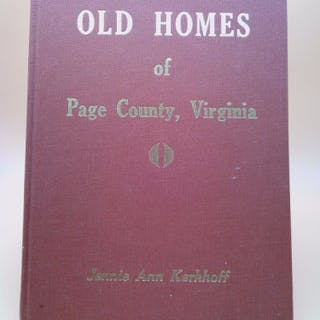 Old homes of Page County, Virginia Kerkhoff, Jennie Ann