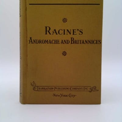 Racine's andromache and britannicus Trans. by Boswell