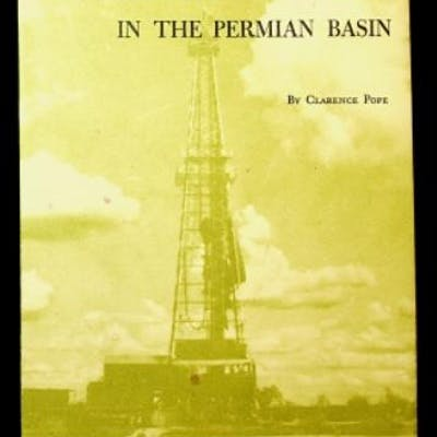 An oil scout in the permian basin, 1924-1960 Signed by Author Pope, Clarence C