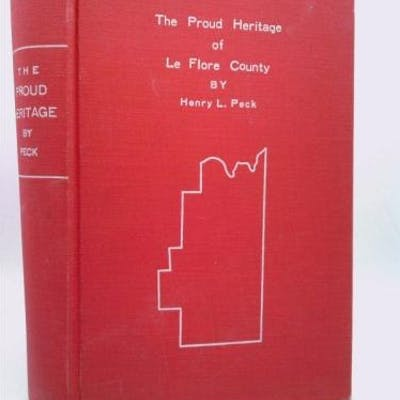 The proud heritage of Le Flore County: A history of an...