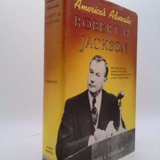 America's Advocate: Robert H. Jackson Gerhart, Eugene C.