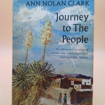 Journey to the People Ann Nolan Clark (Annis Duff, Intro.)