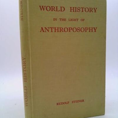 World History in the Light of Anthroposophy and as a...