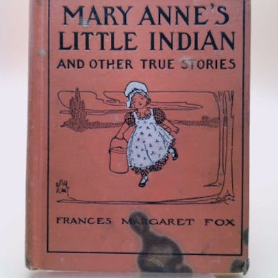 Mary Anne's Little Indian and Other True Stories