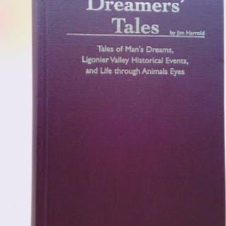 Dreamers' Tales Tales of Man, Animals, and Ligonier Valley Jim Harrold