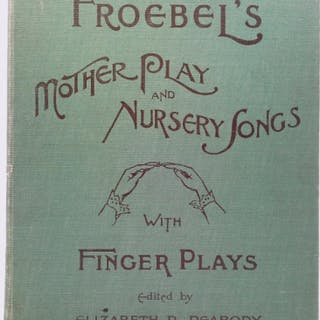 Froebel's Mother Play and Nursery Songs with Finger Plays Frobel