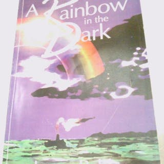 A rainbow in the dark: A story of God's great...