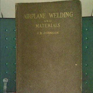 Airplane Welding and Materials, Second Eiditon Johnson, J.B.