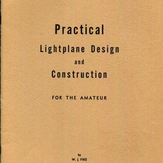 Practical lightplane design and construction for the amateur Fike