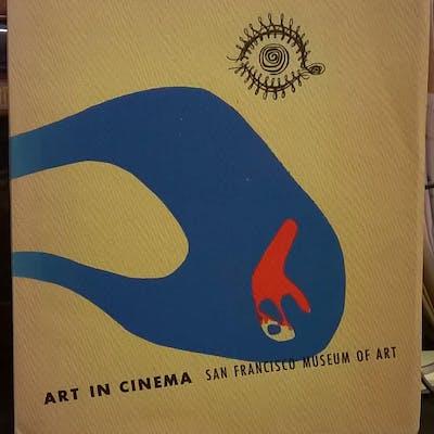 Art in Cinema: A symposium on the avantegarde film...
