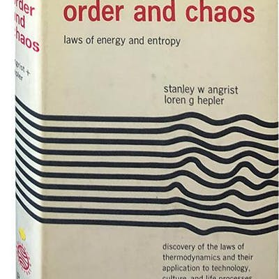 Order and Chaos; Laws of Energy and Entropy Angrist