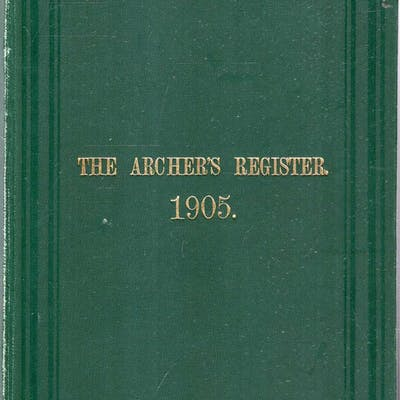 The Archer's Register for 1904-1905 Walrond, H (editor) add