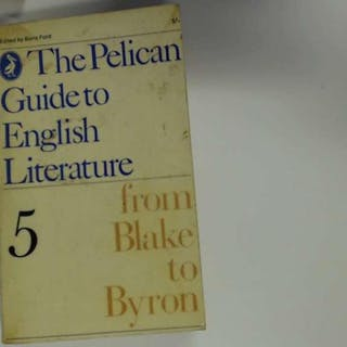 THE PELICAN GUIDE TO ENGLISH LITERATURE, VOLUME 5, FROM BLAKE TO BYRON COLLECTIF
