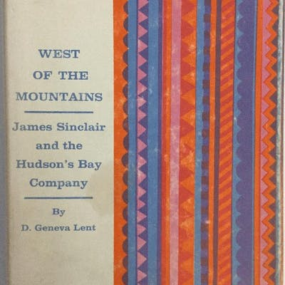 West of the Mountains: James Sinclair and the Hudson's Bay Company Lent