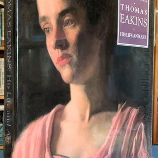 Thomas Eakins, His Life and Art. HOMER, WILLIAM INNES. Art