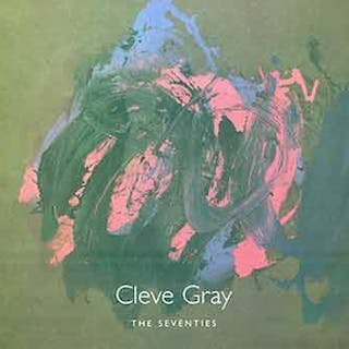 Cleve Gray: The Seventies