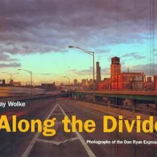 Along the Divide: Photographs of the Dan Ryan Expressway