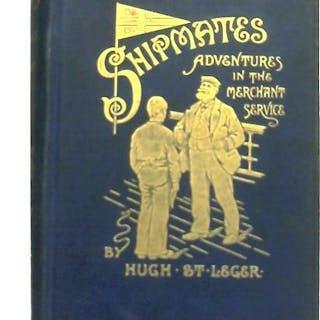 Shipmates Hugh St. Leger Fiction