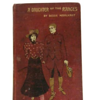 A Daughter of the Ranges - A Story of Western Canada Bessie Marchant Fiction