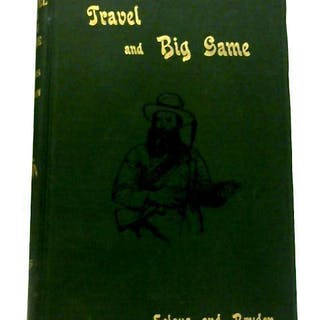 Travel And Big Game Percy Selous