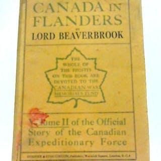 Canada in Flanders. Volume II Lord Beaverbrook War and Military