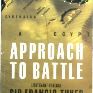 Approach To Battle Sir Francis Tuker War and Military