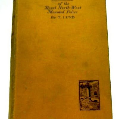 Weston of the Royal North-West Mounted Police T Lund History