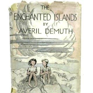 The Enchanted Islands A Modern Fairy Tale Averil Demuth Children's