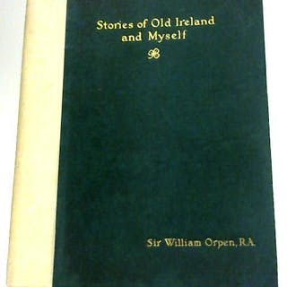 Stories of Old Ireland and Myself Sir William Orpen Fiction