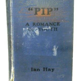 Pip: A Romance Of Youth Ian Hay Fiction