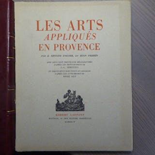 Les arts appliqués en Provence. ARNAUD D'AGNEL J. - PERRIN Jean