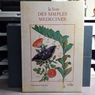 LE LIVRE DES SIMPLES MEDECINES d'apres le manuscrit...
