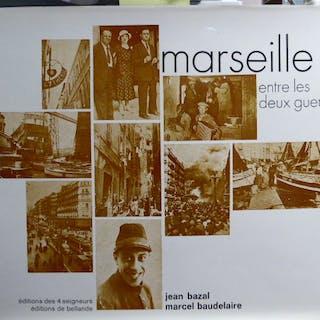 MARSEILLE entre les deux guerres 1919-1939. BAZAL Jean - BAUDELAIRE Marcel
