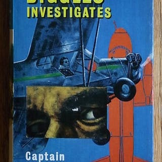 Biggles Investigates and other Stories of the Air Police Captain W. E. Johns